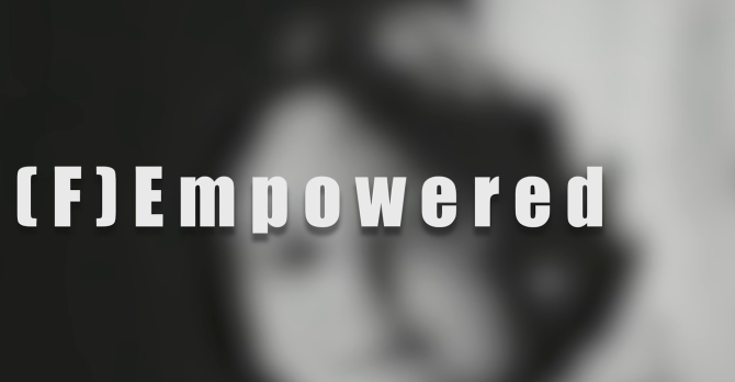 FEmpowered Documentary: Women's Bodies and Self-Empowerment